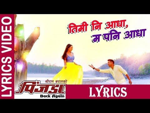 TIMI NI AADHA    Lyrics song    New Nepali Movie PINJADA BACKAGAIN ft. Nikhil Upreti, Sara Shirpaili
