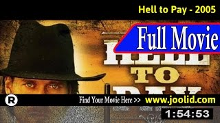 Watch: Hell to Pay (2005) Full Movie Online