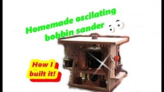 How I made my Oscilating spindle sander