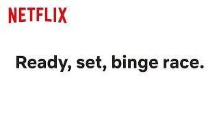 Meet the Binge Racers | Netflix