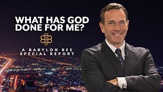 What Has God Done For Me? | An Igniter Original + The Babylon Bee