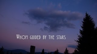 Whom guided by stars
