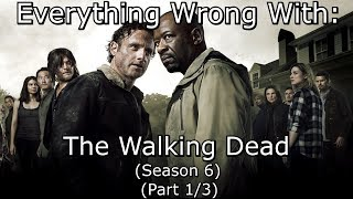 Everything Wrong With: The Walking Dead | Season 6 | Episodes 1-6