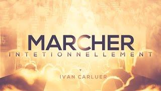 Marcher intentionnellement - Ivan Carluer