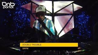 Saym - Double Trouble [DnBPortal.com]