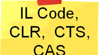 .NET and C# interview questions with answers on IL code, CLR, CTS, CAS