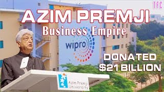 Azim Premji Business Empire (Donated $21 Bln)   How big is Wipro?