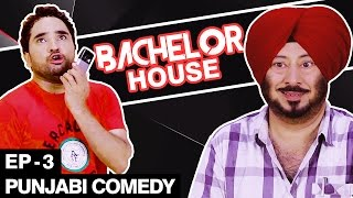 Punjabi Comedy Movie - Bachelor House  - Part 3 -Jaswinder Bhalla New Comedy