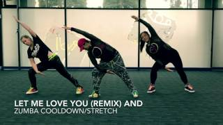 Zumba Cooldown / Stretch - Let me Love you (Remix)