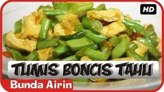 Tumis Boncis Tahu - Resep Masakan Indonesia Sehari Hari Bunda Airin