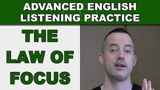 The Law of Focus - Advanced English Listening Practice - 34 - EnglishAnyone.com
