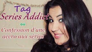 TAG : Séries Addict ( Confession d'une accro aux séries )
