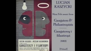 Lucjan Kaszycki: Gangsterzy i filantropi - Gangsters & Philantropists (1962)
