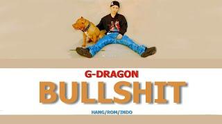 indo sub g dragon bullshit
