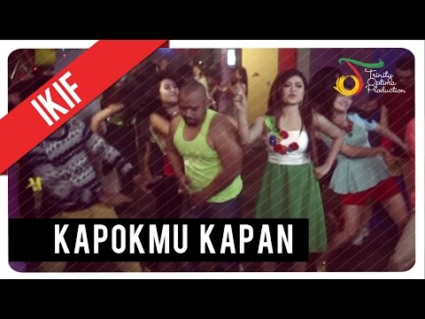 Xxx Mp4 Ikif Kapokmu Kapan Official Video Klip 3gp Sex
