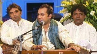 Rahat Fateh Ali Khan - Khwaja-e-Mann Qibla-e-Mann Deen-e-Mann Imaan-e-Mann