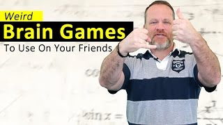 Brain and Mind Games To Use On Your Friends!
