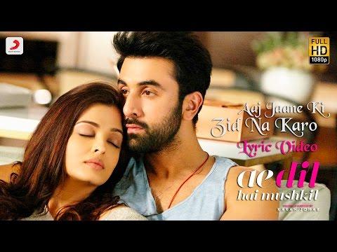 Xxx Mp4 Aaj Jaane Ki Zid Na Karo Lyric Video Ae Dil Hai Mushkil Ranbir Aishwarya Pritam Shilpa 3gp Sex