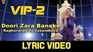 Raghuvaran Vs Vasundhara - Doori Zara Banake (Lyric Video) | VIP 2 Lalkar | Dhanush, Kajol