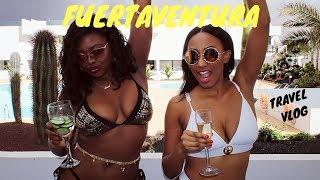 FUERTEVENTURA Travel Vlog ... 2 Baddies in the Canaries