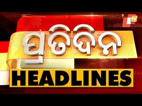 7 PM  Headlines 18 FEB 2019 OTV