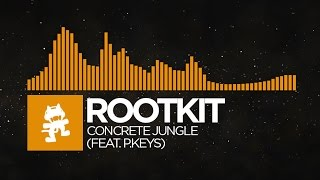 [House] - Rootkit - Concrete Jungle (feat. P.Keys) [Monstercat Release]