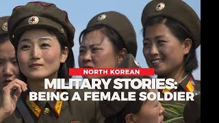 North Korean Military Stories: Being a Female Soldier |  North Korean #metoo