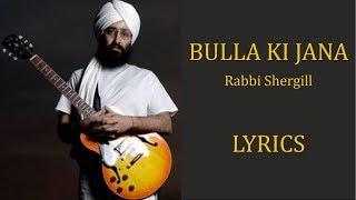 Bulla Ki Jaana Main Kaun – Rabbi Shergill Lyrics [PUNJABI | ROM | ENG]