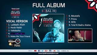 Iqbal HJ Full Album || Make Me Your Friend || Vocal Version || Compose by Parvez Juwel