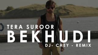 Bekhudi - Tera Suroor - Remix