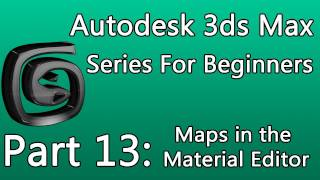 3ds Max Tutorial Part 13: Material Editor Maps (Diffuse, Bump, Reflection and Opacity)