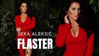 SEKA ALEKSIC - FLASTER - (AUDIO 2017) HD