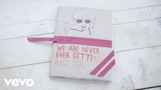 We Are Never Ever Getting Back Together Lyric Video