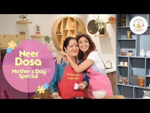 Neer Dosa| Mother's Day Special | Shilpa Shetty Kundra | Healthy Recipes | The Art Of Loving Food