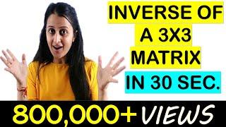 FIND INVERSE OF A MATRIX SHORTCUT//INVERSE OF A MATRIX IN 30 SECONDS// JEE/EAMCET/NDA TRICK