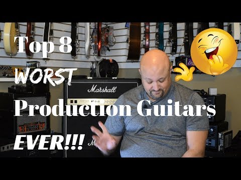 Top 8 WORST Production Guitars EVER!