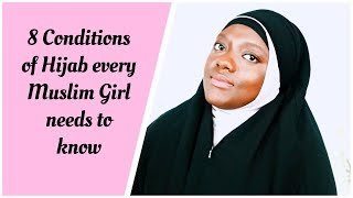 8 CONDITIONS OF HIJAB EVERY MUSLIM GIRL NEEDS TO KNOW