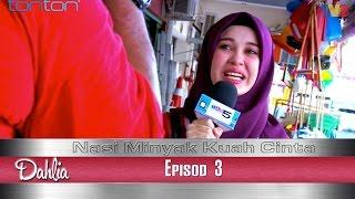 Dahlia | Nasi Minyak Kuah Cinta | Episod 3