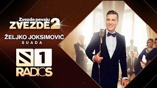 Zeljko Joksimovic - Suada - ZVEZDE PEVAJU ZVEZDE 2 - RADIO S