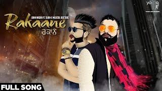 Rakaane - John Nagra | Sukh-E Muzical Doctorz | Latest Punjabi Songs 2016