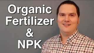 Organic Fertilizer and NPK what it is and how to calculate it
