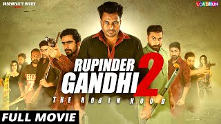 RUPINDER GANDHI 2 : (FULL FILM) | New Punjabi Film | Latest Punjabi Movie 2017