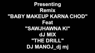 BABY MAKEUP KARNA CHOD Ft. sawjhawna ki_drill remix_mj