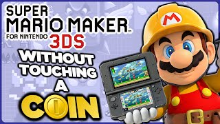 Is it possible to beat Super Mario Maker for Nintendo 3DS without touching a single coin?
