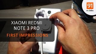Xiaomi Redmi Note 3 Pro: First Look | Hands on | Price