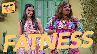 Fatness – Terezinha + Jéssica + Gabi + Ferdinando + Máicol – Vai Que Cola – Humor Multishow