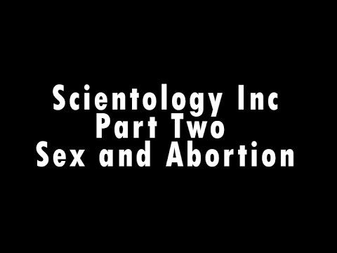 Xxx Mp4 Church Of Scientology The Cult S Obsession With Sex And Abortion Part 2 Of 2 3gp Sex