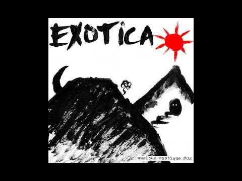 Exotica - Musique Exotique #02 [2017]