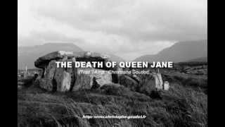 The Death of Queen Jane - Christophe GOUDOT