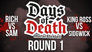 Days Of Death #3 - (Rich vs. Sam) (King Ross vs. Sidgwick)